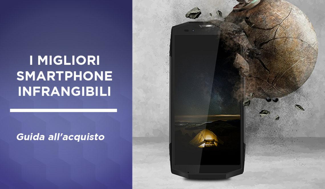 migliori smartphone infrangibili