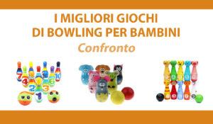 confronto giochi di bowling per bambini