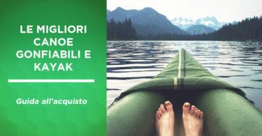 migliori canoe gonfiabili e kayak