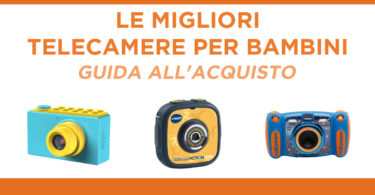 migliori telecamere per bambini