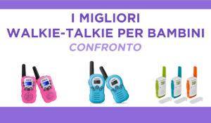 confronto walkie talkie per bambini
