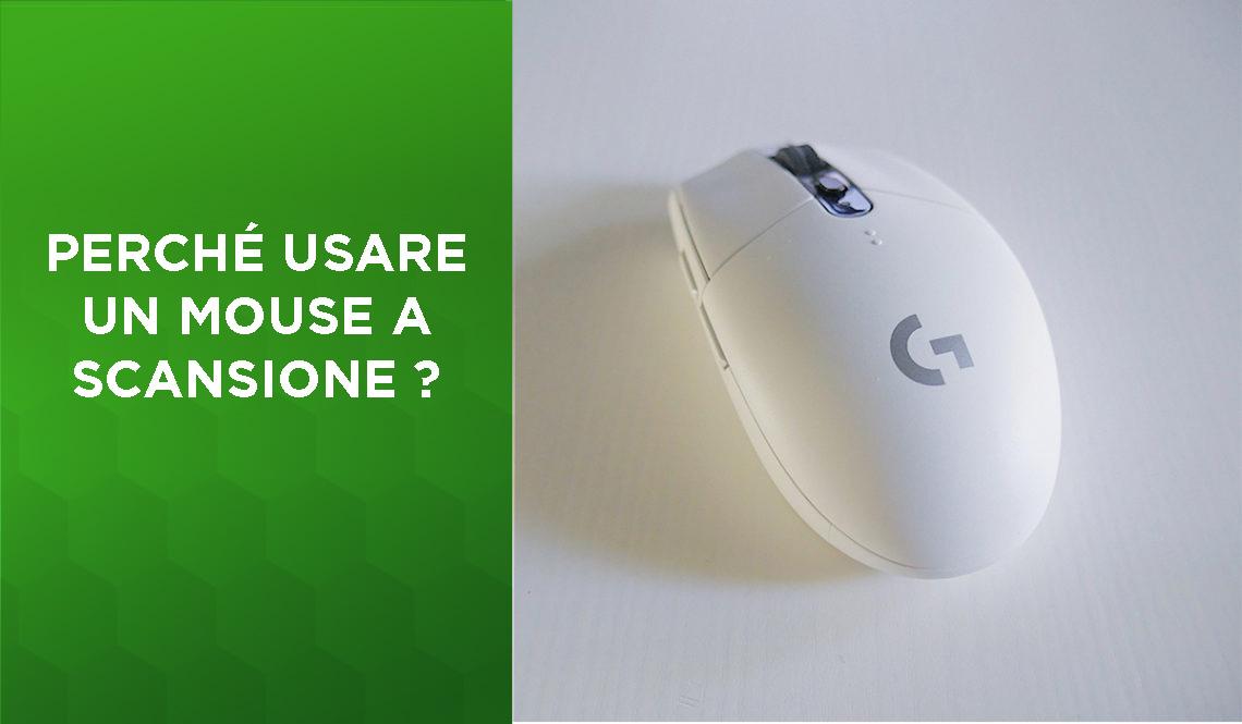 Perché usare mouse a scansione
