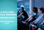 migliore bici da spinning