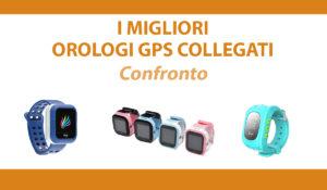 Confronto tra i migliori orologi GPS collegati per bambini